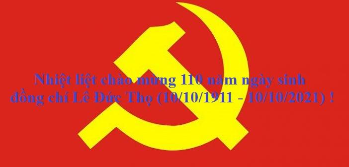 TUYÊN TRUYỀN KỶ NIỆM 110 NĂM NGÀY SINH ĐỒNG CHÍ LÊ ĐỨC THỌ (10/10/1911-10/10/2021)